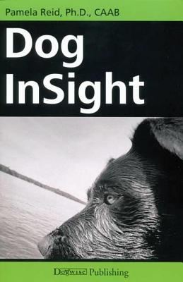 Dog Insight By Reid, Pamela